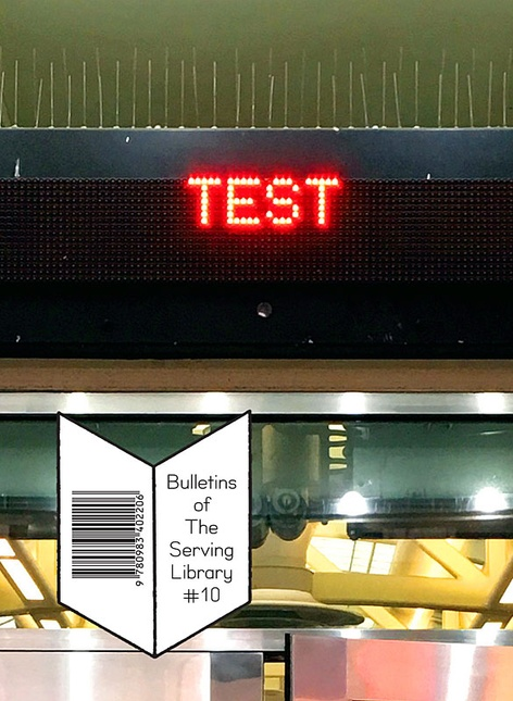 BULLETINS OF THE SERVING LIBRARY #10 -- *TEST*
