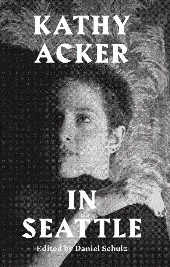 Kathy Acker in Seattle