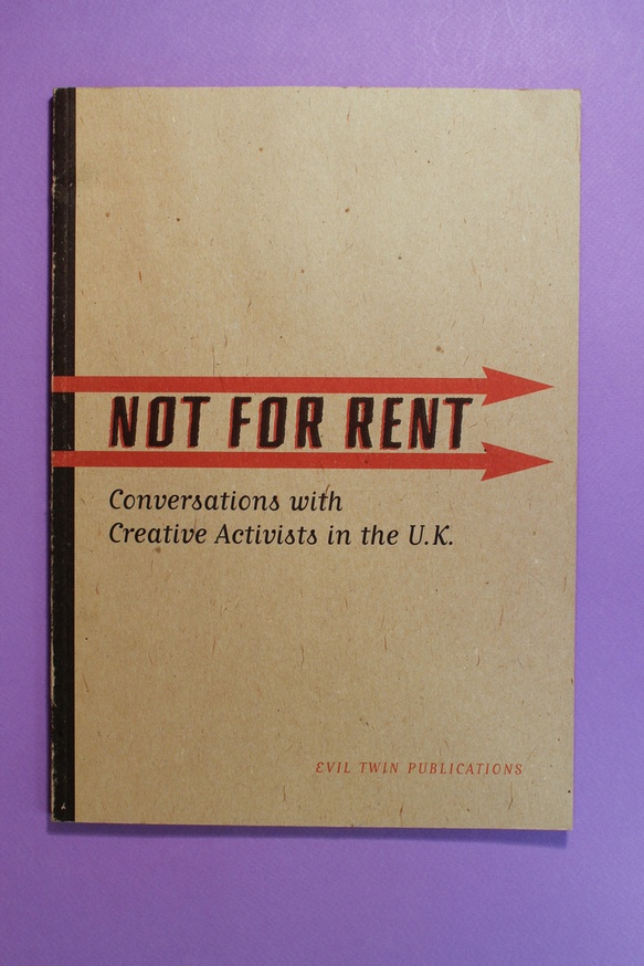 Not for Rent : Conversations with Creative Activists in the U.K.