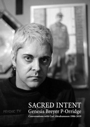 Genesis Breyer P-Orridge: Sacred Intent