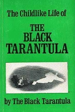 The Childlike Life of the Black Tarantula by The Black Tarantula