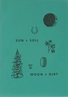 Sun + Soil, Moon + Dirt