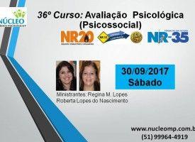 Avaliação Psicológica (Psicossocial) conforme as NR 20, NR 33 e NR 35 30/09