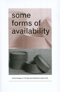 Some Forms of Availability : Critical Passages on The Book and Publication