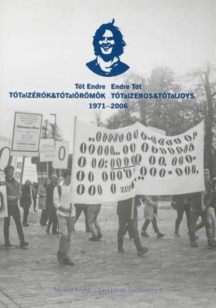 Totalzerok & Totaloromok - Totalzeros & Totaljoys 1971-2006