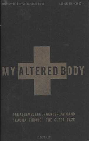 My Altered Body: The Assemblage of Gender, Pain and Trauma Trough The Queer Gaze