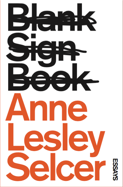 Blank Sign Book Reading and Discussion with Anne Lesley Selcer and oni lem