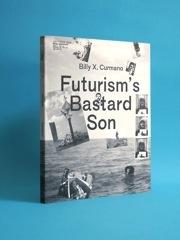 Futurism's Bastard Son