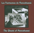 Los Fantasmas de Ñancahuazú / The Ghosts of Ñancahuazú