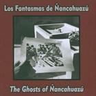 Los Fantasmas de Ñancahuazú / The Ghosts of Ñancahuazú