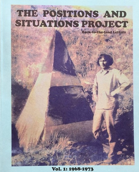 The Positions and Situations Project: Back-to-the-land Letters, Volume 1: 1968-1973