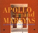 Apollo and Marsyas : An Anthology of New Music Concerts at Het Apollohuis 1980-1997