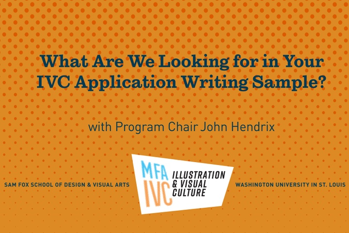 Video title slide: What Are We Looking for in Your Writing Sample? MFA in Illustration & Visual Culture at Washington University with Program Chair John Hendrix