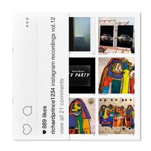 Richard Prince 1234: Instagram Recordings, Vol. 12