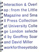 Interaction & Overlap : From the Little Magazine and Small Press Collection at University College London