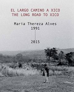 Maria Thereza Alves: The Long Road to Xico / El largo camino a Xico, 1991–2015