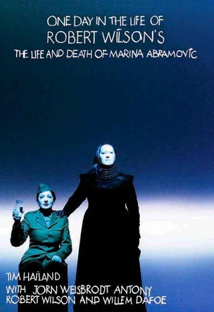 One Day in the Life of Robert Wilson's The Life and Death of Marina Abramovic
