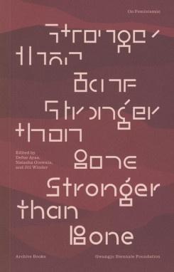 Stronger than Bone: On Feminism(s)