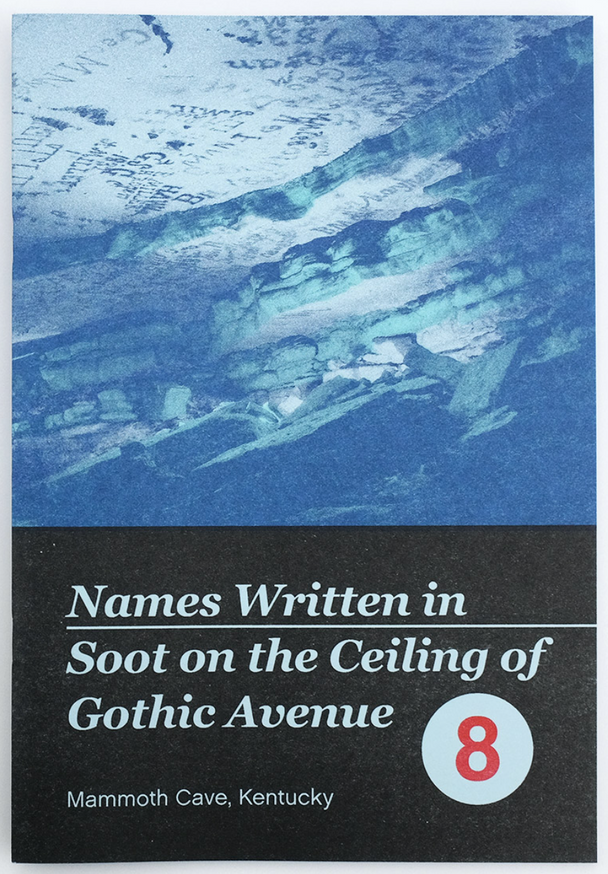 Issue #8: Names Written in Soot on the Ceiling of Gothic Avenue, Mammoth Cave, Kentucky