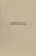 The Materialization of Life Into Alternative Economies