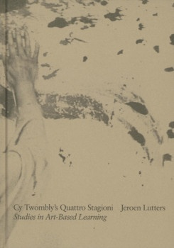 Cy Twombly's Quattro Stagioni: Studies In Art-Based Learning (English)