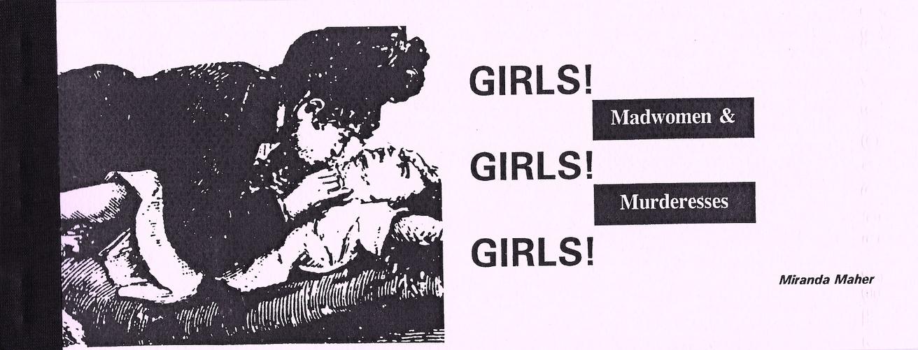 GIRLS! GIRLS! GIRLS! : Madwomen & Murderesses