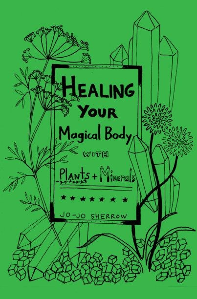 Healing Your Magical Body with Plants & Minerals