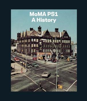 MoMA PS1: A History