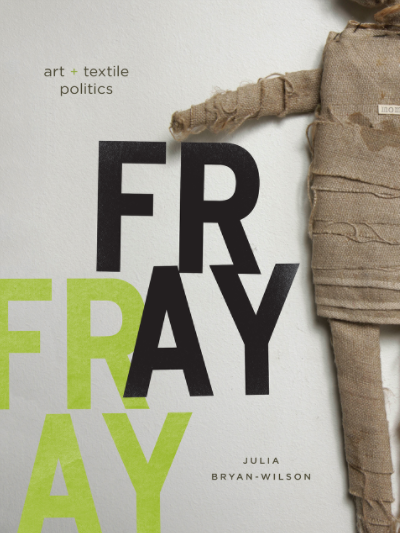 Julia Bryan-Wilson: Fray - Book Launch and Reading