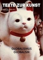 Texte zur Kunst : Globalismus / Globalism