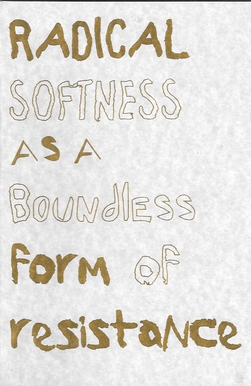Radical Softness As a Boundless Form of Resistance