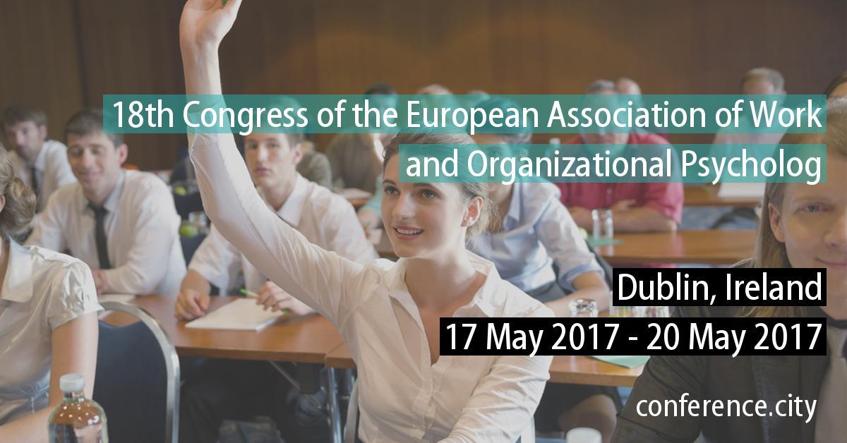 18 Congresso da Associação Européia de Psicologia Organizacional e do Trabalho