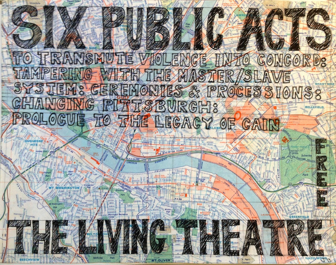 Julian Beck, Poster for Six Public Acts with Map of Pittsburgh as Background, 1975. Living Theatre Records, Beinecke Archives and Manuscripts Library.