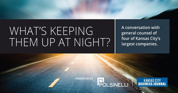 What's Keeping Them up at Night?  A conversation with general counsel of four of Kansas City's largest companies.