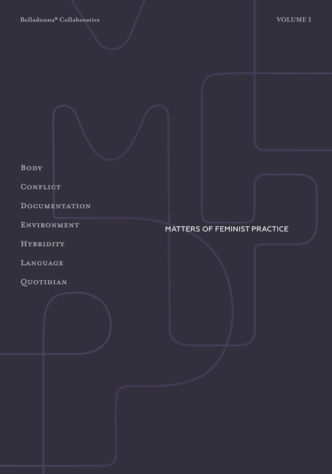 Matters of Feminist Practice — Launch event with Belladonna* Collaborative