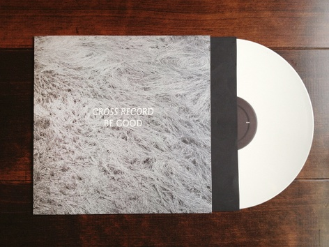 <i>Be Good</i> by Cross Record, Published by Layflat