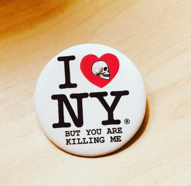 I Love NY But You Are Killing Me Button