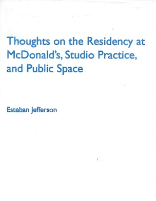 Thought on the Residency at McDonald's, Studio Practice, and Public Space