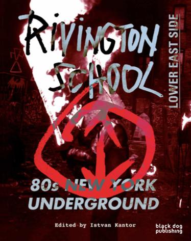Rivington School : 80s New York Underground