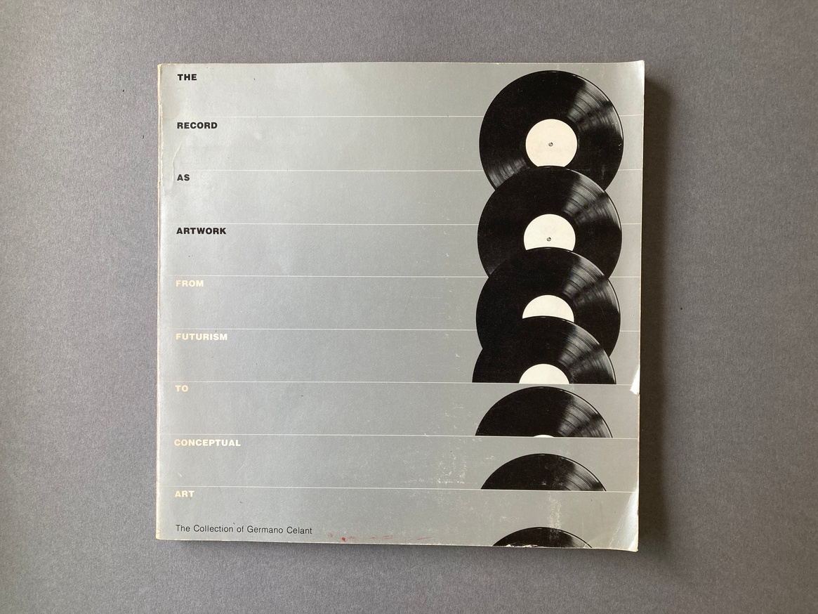 The Record as Artwork from Futurism to Conceptual Art: The Collection of Germano Celant