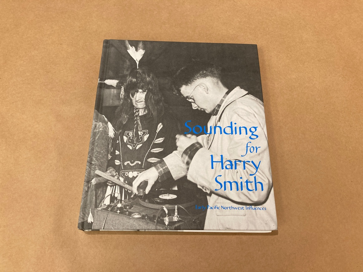 Sounding for Harry Smith: Early Pacific Northwest Influences