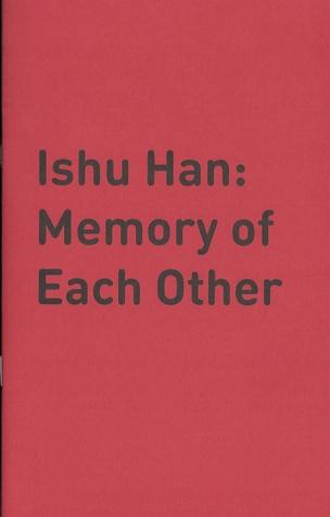 Ishu Han: Memory of Each Other