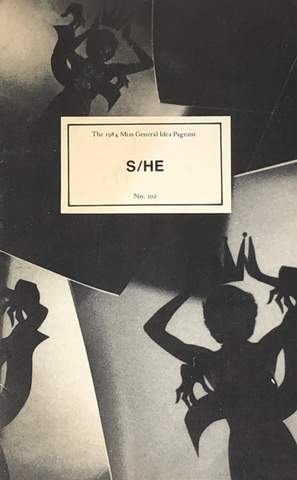 S/he (The 1984 Mis General Idea Pageant No. 102)