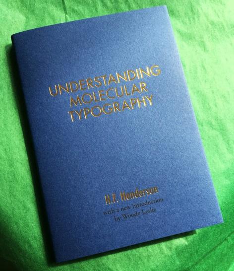 H.F. Henderson's _UNDERSTANDING MOLECULAR TYPOGRAPHY_
