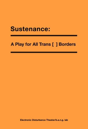 Sustenance: A Play For All Trans [ ] Borders