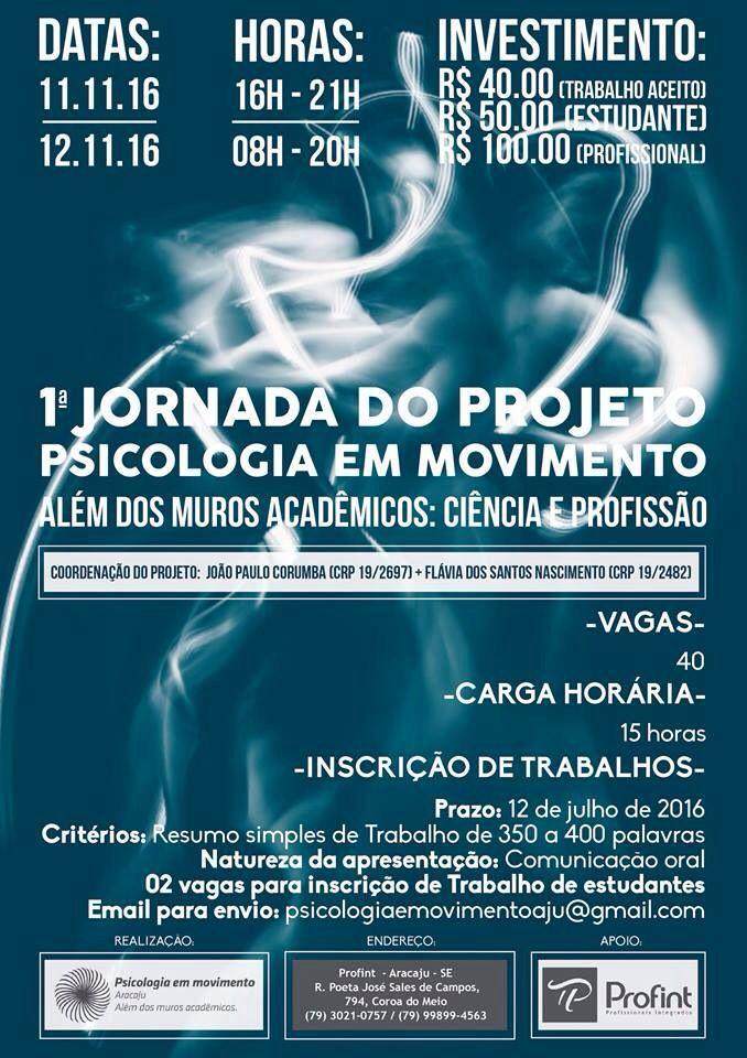 1 Jornada do Projeto Psicologia em Movimento/ Além dos Muros Acadêmicos: Ciência e Profissão