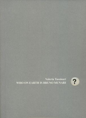 Who on Earth Is Bruno Munari?