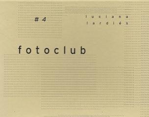 Fotoclub #4 : Luciana Lardiés