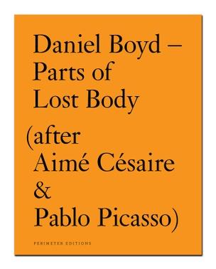 Parts of Lost Body (after Aimé Césaire & Pablo Picasso)