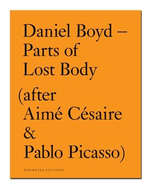 Parts of Lost Body (after Aimé Césaire & Pablo Picasso)